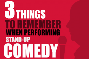 3-things to remember when performing stand-up comedy