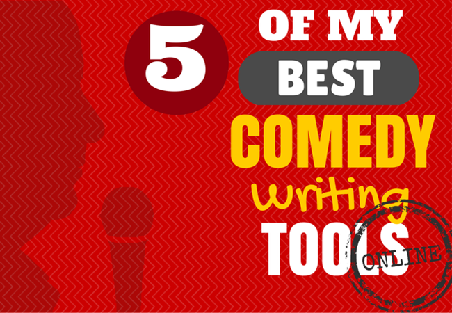 5 Of My Best Comedy Writing Tools