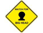 watch for big head