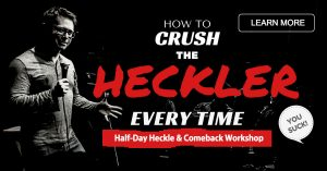 how to deal with a heckler workshop by Jerry Corley